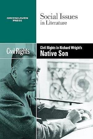 Civil Rights in Richard Wright's Native Son
