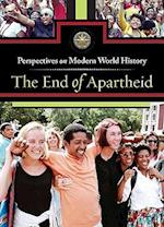 The End of Apartheid (Perspectives on Modern World History)