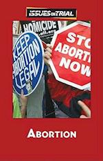 Abortion (Issues on Trial)