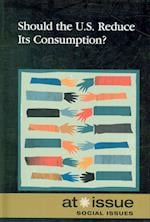 Should the U.S. Reduce Its Consumption? (At Issue (Library))