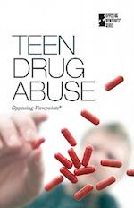 Teen Drug Abuse (Opposing Viewpoints (Library))