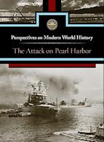 The Attack on Pearl Harbor (Perspectives on Modern World History)