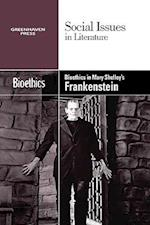 Bioethics in Mary Shelley's Frankenstein (Social Issues in Literature (Paperback))