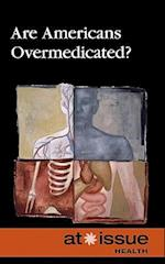 Are Americans Overmedicated? (At Issue Series)