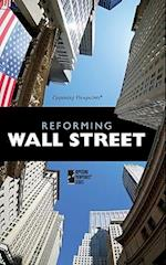 Reforming Wall Street (Opposing Viewpoints (Library))