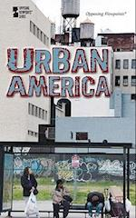 Urban America (Opposing Viewpoints (Paperback))