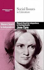 Women's Search for Independence in Charlotte Bronte's Jane Eyre (Social Issues in Literature (Paperback))