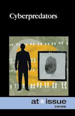 Cyberpredators (At Issue Series)