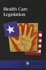 Health Care Legislation (At Issue (Paperback))
