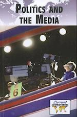 Politics and Media (Current Controversies (Library))