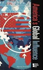 America's Global Influence (Opposing Viewpoints (Library))