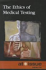 The Ethics of Medical Testing (At Issue (Paperback))