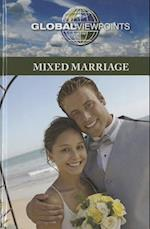 Mixed Marriage (Global Viewpoints (Hardcover))