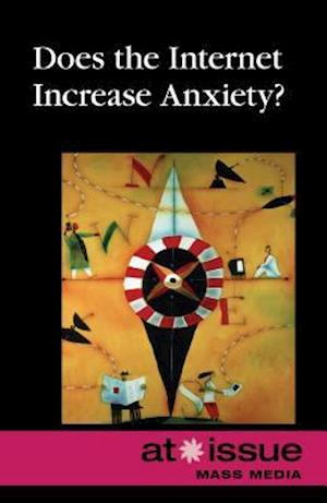 Bog, paperback Does the Internet Increase Anxiety? af Greenhaven Press