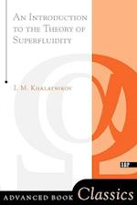 An Introduction to the Theory of Superfluidity (Advanced Books Classics)