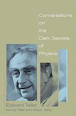Conversations on the Dark Secrets of Physics af Wilson Talley, Edward Teller, Wendy Teller