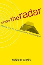 Under the Radar (Starting Your Net Business Witout Venture Capital)