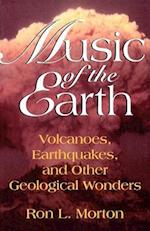 Music of the Earth (Volcanoes Earthquakes and Other Geological Wonders)