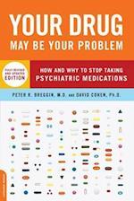 Your Drug May be Your Problem af Peter Roger Breggin, David Cohen