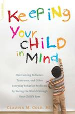 Keeping Your Child in Mind (A Merloyd Lawrence Book)