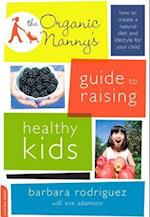 Organic Nanny's Guide to Raising Healthy Kids