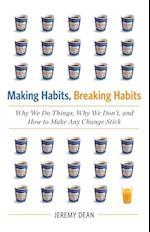 Making Habits, Breaking Habits af Jeremy Dean