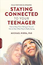 Staying Connected to Your Teenager (Revised Edition)