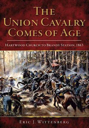 Bog, paperback The Union Cavalry Comes of Age af Eric J. Wittenberg