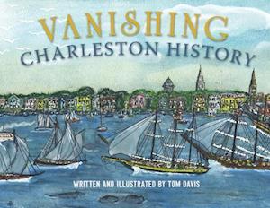 Bog, paperback Vanishing Charleston History af Tom Davis