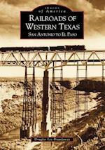 Railroads of Western Texas (Images of America Arcadia Publishing)