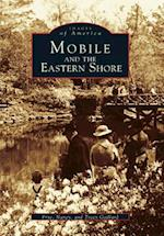 Mobile and the Eastern Shore af Frye Gaillard, Nancy Gaillard, Tracy Gaillard