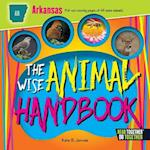 The Wise Animal Handbook Arkansas (Arcadia Kids)