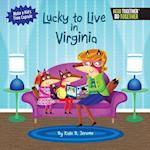 Lucky to Live in Virginia (Arcadia Kids)