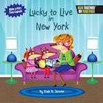 Lucky to Live in New York (Arcadia Kids)