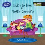 Lucky to Live in North Carolina (Arcadia Kids)