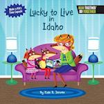 Lucky to Live in Idaho (Arcadia Kids)