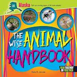 The Wise Animal Handbook Alaska (Arcadia Kids)