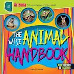 The Wise Animal Handbook Arizona (Arcadia Kids)