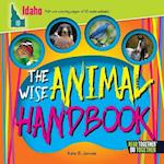 The Wise Animal Handbook Idaho (Arcadia Kids)