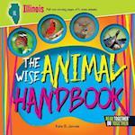 The Wise Animal Handbook Illinois (Arcadia Kids)