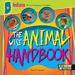 The Wise Animal Handbook Indiana (Arcadia Kids)