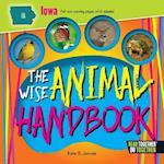 The Wise Animal Handbook Iowa (Arcadia Kids)