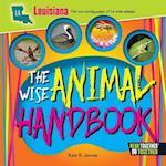 The Wise Animal Handbook Louisiana (Arcadia Kids)