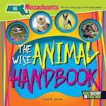 The Wise Animal Handbook Massachusetts (Arcadia Kids)