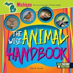 The Wise Animal Handbook Michigan (Arcadia Kids)