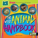 The Wise Animal Handbook Oregon (Arcadia Kids)