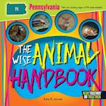 The Wise Animal Handbook Pennsylvania (Arcadia Kids)