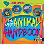 The Wise Animal Handbook South Carolina (Arcadia Kids)
