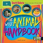 The Wise Animal Handbook South Dakota (Arcadia Kids)