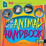 The Wise Animal Handbook Utah (Arcadia Kids)